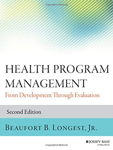 9781118834701: Health Program Management: From Development Through Evaluation (Jossey-Bass Public Health)