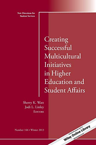 Creating Successful Multicultural Initiatives in Higher Education and Student Affairs: New ...