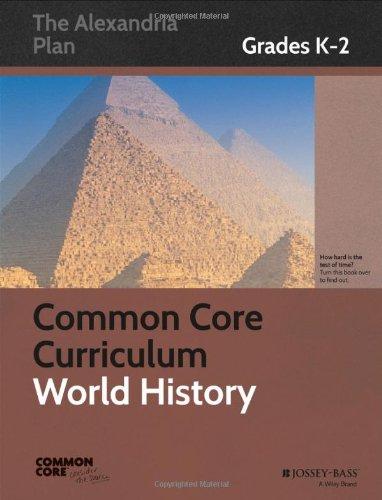 9781118835128: Common Core Curriculum: World History, Grades K-2 (Common Core History: The Alexandria Plan)