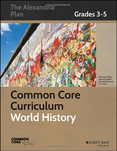 9781118835241: Common Core Curriculum: World History, Grades 3-5 (Common Core History: The Alexandria Plan)