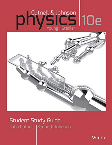 Student Study Guide to Accompany Physics, 10th Edition: Cutnell, John D.; Johnson, Kenneth W.; Marx...