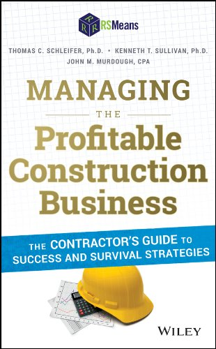 Managing the Profitable Construction Business: The Contractor's Guide to Success and Survival ...
