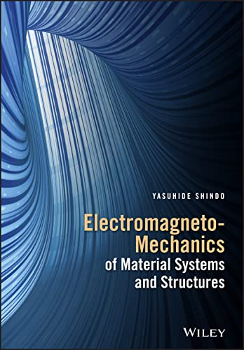 9781118837962: Electromagneto-Mechanics of Material Systems and Structures