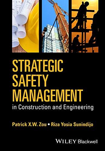 Strategic Safety Management in Construction and Engineering: Zou, Patrick; Sunindijo, Riza Yosia