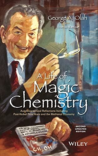 9781118840030: A Life of Magic Chemistry: Autobiographical Reflections Including Post-Nobel Prize Years and the Methanol Economy