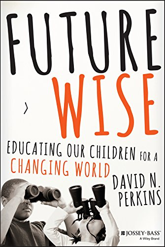 9781118844083: Future Wise: Educating Our Children for a Changing World