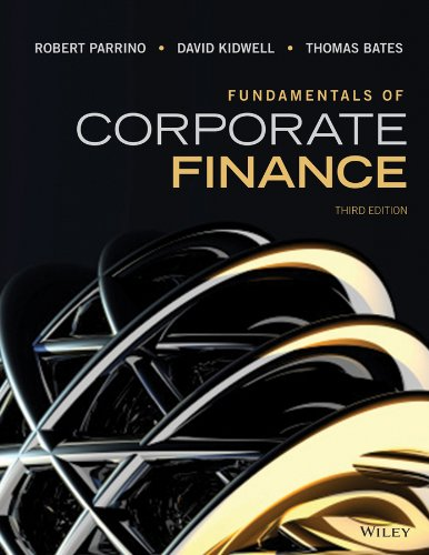 Fundamentals of Corporate Finance (Hardback): Robert Parrino, David S Kidwell, Thomas Bates