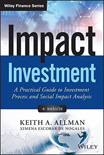 9781118848647: Impact Investment: A Practical Guide to Investment Process and Social Impact Analysis (Wiley Finance)