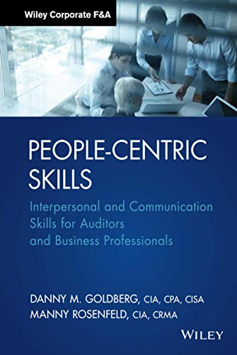 People-Centric Skills: Interpersonal and Communication Skills for: Danny M. Goldberg,