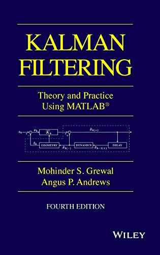 Kalman Filtering: Theory and Practice with MATLAB: Andrews, Angus P.,