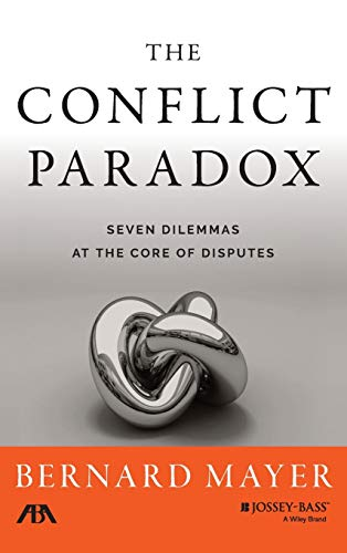 9781118852910: The Conflict Paradox: Seven Dilemmas at the Core of Disputes