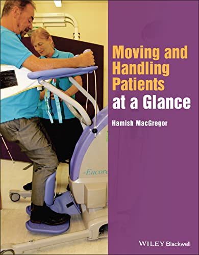 9781118853436: Moving and Handling Patients at a Glance (At a Glance (Nursing and Healthcare))