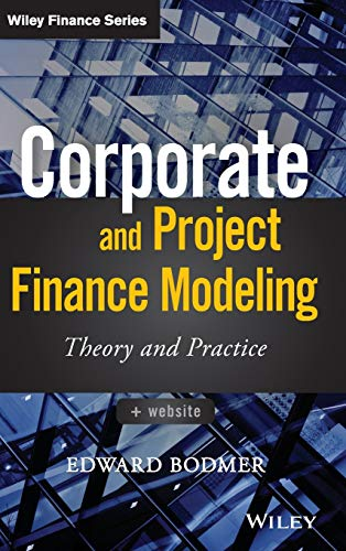 9781118854365: Corporate and Project Finance Modeling: Theory and Practice (Wiley Finance)