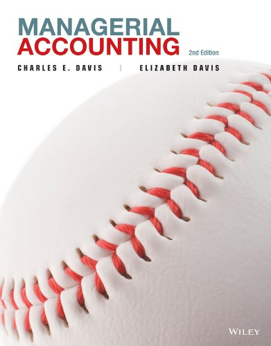 Managerial Accounting 2E with WileyPlus Card (Hardcover): Charles E. Davis