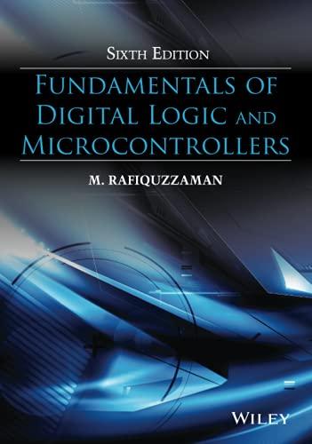 Fundamentals of Digital Logic and Microcontrollers: Rafiquzzaman, M.