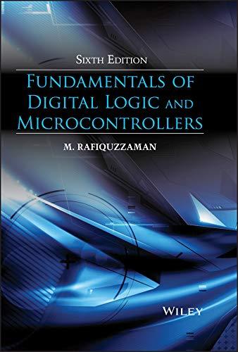 Fundamentals of Digital Logic and Microcontrollers (Hardback): Mohamed Rafiquzzaman