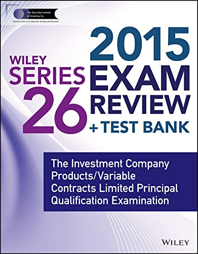 9781118856741: Wiley Series 26 Exam Review 2015 + Test Bank: The Investment Company Products/Variable Contracts Limited Principal Qualification Examination (Wiley FINRA)