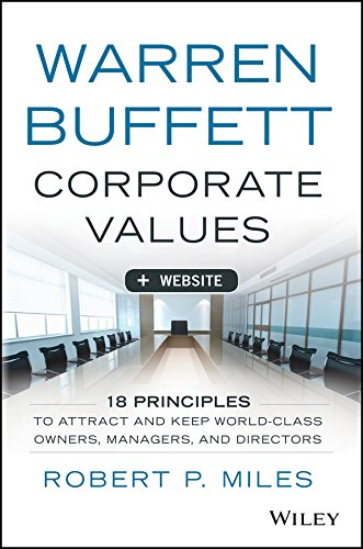 9781118857557: Warren Buffett Corporate Values: 18 Principles to Attract and Keep World Class Owners, Managers, and Directors