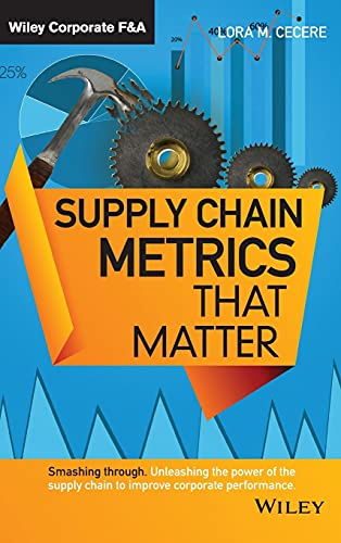 Supply Chain Metrics that Matter (Wiley Corporate F&A): Cecere, Lora M.