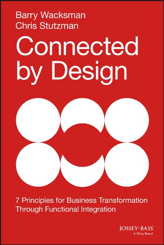 Connected by Design : Seven Principles for: Barry Wacksman