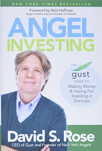 Angel Investing: The Gust Guide to Making Money and Having Fun Investing in Startups