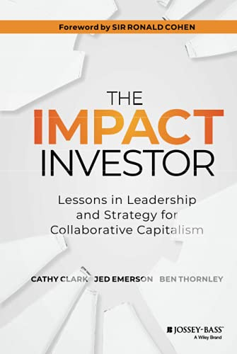 9781118860816: The Impact Investor: Lessons in Leadership and Strategy for Collaborative Capitalism