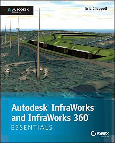 9781118862032: Autodesk Infraworks and Infraworks 360 Essentials: Autodesk Official Press