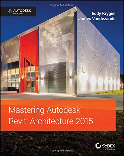 9781118862858: Mastering Autodesk Revit Architecture 2015: Autodesk Official Press