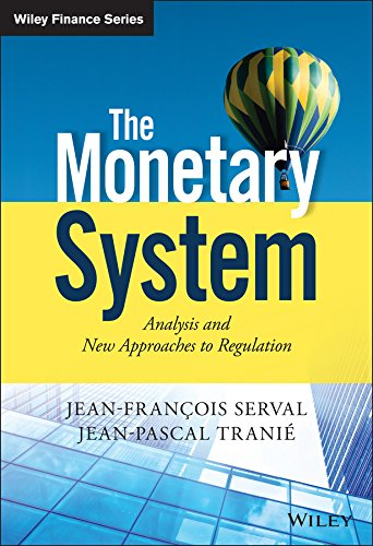 9781118867921: The Monetary System: Analysis and New Approaches to Regulation (The Wiley Finance Series)