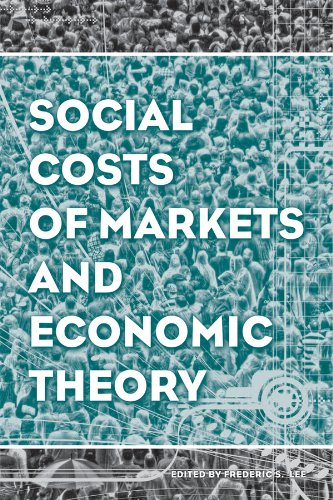 Social Costs of Markets and Economic Theory: Frederic S. Lee