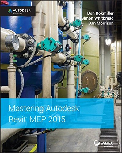 Mastering Autodesk Revit MEP 2015: Autodesk Official Press (Paperback): Don Bokmiller, Simon ...