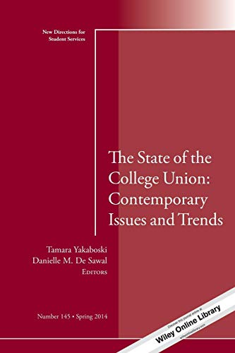 9781118878880: The State of the College Union: Contemporary Issues and Trends: New Directions for Student Services, Number 145 (J-B SS Single Issue Student Services)