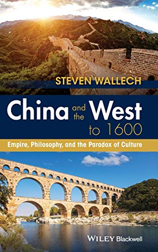 9781118879993: China and the West to 1600: Empire, Philosophy, and the Paradox of Culture