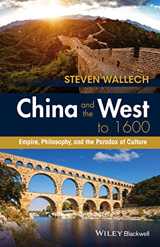 9781118880074: China and the West to 1600: Empire, Philosophy, and the Paradox of Culture