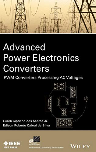 9781118880944: Advanced Power Electronics Converters: PWM Converters Processing AC Voltages (IEEE Press Series on Power Engineering)