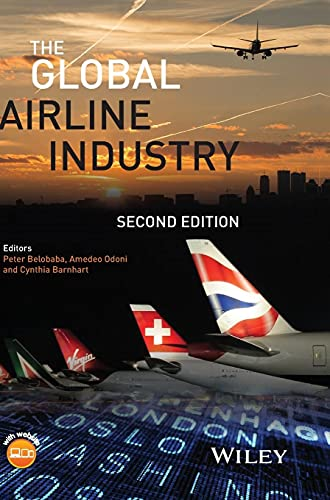 The Global Airline Industry (Aerospace Series): Peter Belobaba and Amedeo Odoni