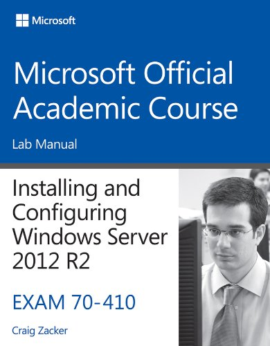 9781118882290: 70-410 Installing & Configuring Windows Server 2012 R2 Lab Manual (Microsoft Official Academic Course Series)
