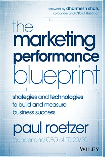 9781118883433: The Marketing Performance Blueprint: Strategies and Technologies to Build and Measure Business Success