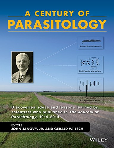 9781118884768: A Century of Parasitology: Discoveries, ideas and lessons learned by scientists who published in The Journal of Parasitology, 1914-2014