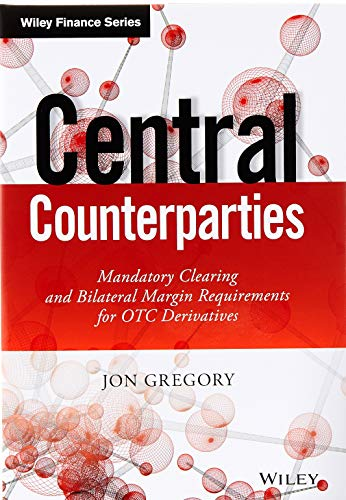 9781118891513: Central Counterparties: Mandatory Central Clearing and Bilateral Margin Requirements for OTC Derivatives (Wiley Finance Series)