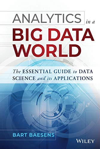 9781118892701: Analytics in a Big Data World: The Essential Guide to Data Science and its Applications (Wiley and SAS Business Series)