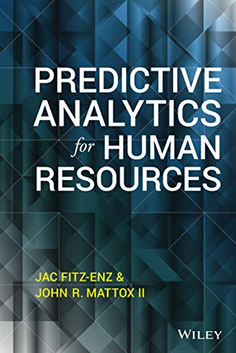 Predictive Analytics for Human Resources (Wiley and: Fitz-enz, Jac; Mattox
