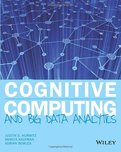9781118896624: Cognitive Computing and Big Data Analytics: Implementing Big Data Machine Learning Solutions