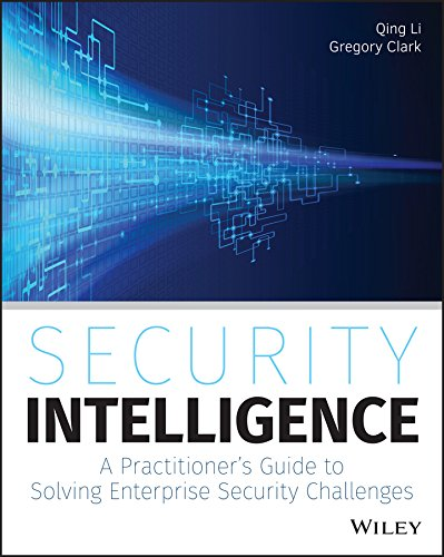 9781118896693: Security Intelligence: A Practitioner's Guide to Solving Enterprise Security Challenges