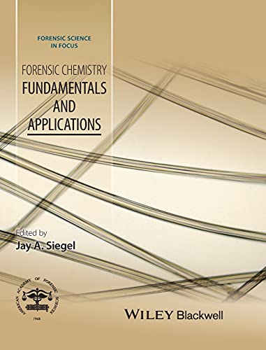 forensic chemistry fundamentals and applications by jay siegel hardcover