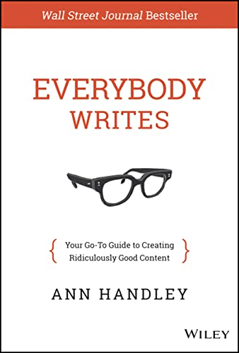 9781118905555: Everybody Writes: Your Go-To Guide to Creating Ridiculously Good Content