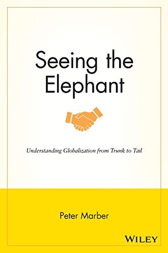 9781118907559: Seeing the Elephant: Understanding Globalization from Trunk to Tail