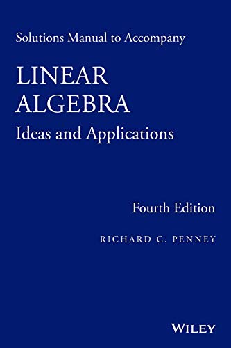 Solutions Manual to Accompany Linear Algebra: Ideas and Applications: Penney, Richard C.
