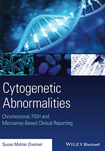 9781118912492: Cytogenetic Abnormalities: Chromosomal, FISH, and Microarray-Based Clinical Reporting