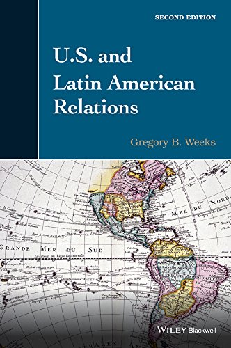 U.S. and Latin American Relations: Weeks, Gregory